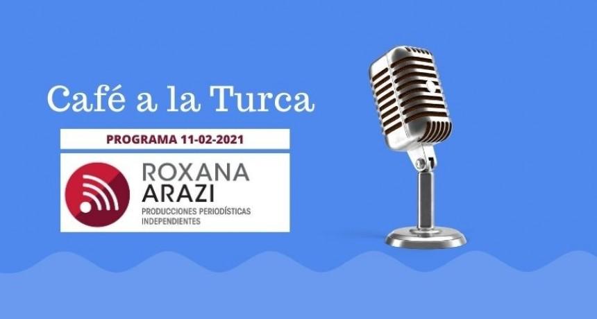 Café a a Turca  10 de febrero 2021. Otros temas, otro abordaje.