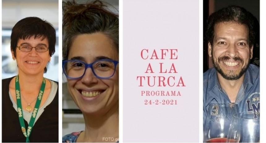 Café a la Turca, 24 de febrero 2021. Otros temas, otro abordaje!!