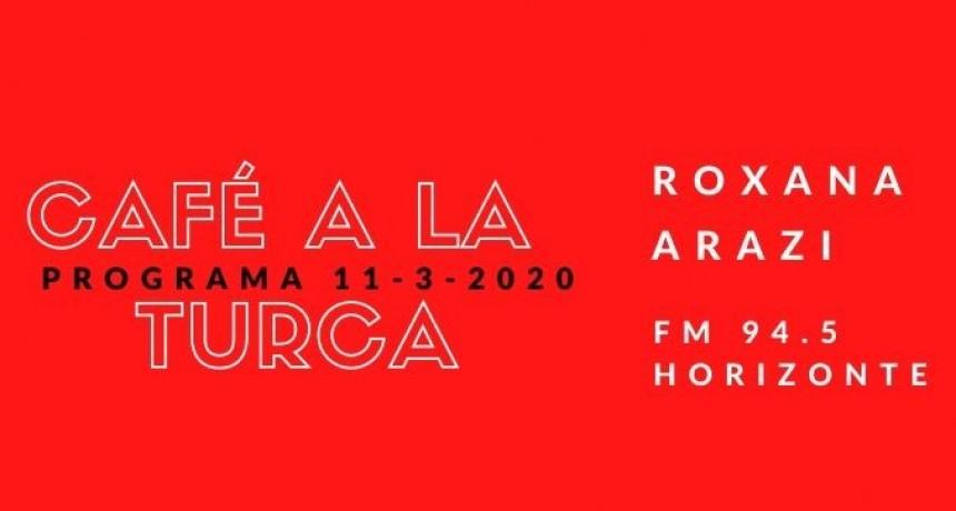 Programa Café a la Turca 11 de marzo 2020, para volver a escuchar!!