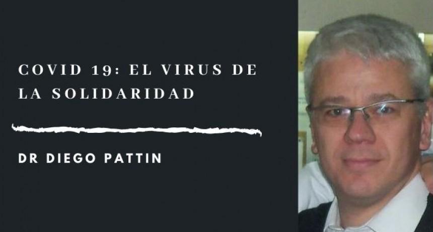 """""""Es un virus que genera solidaridad y requiere de la solidaridad de todos"""""""