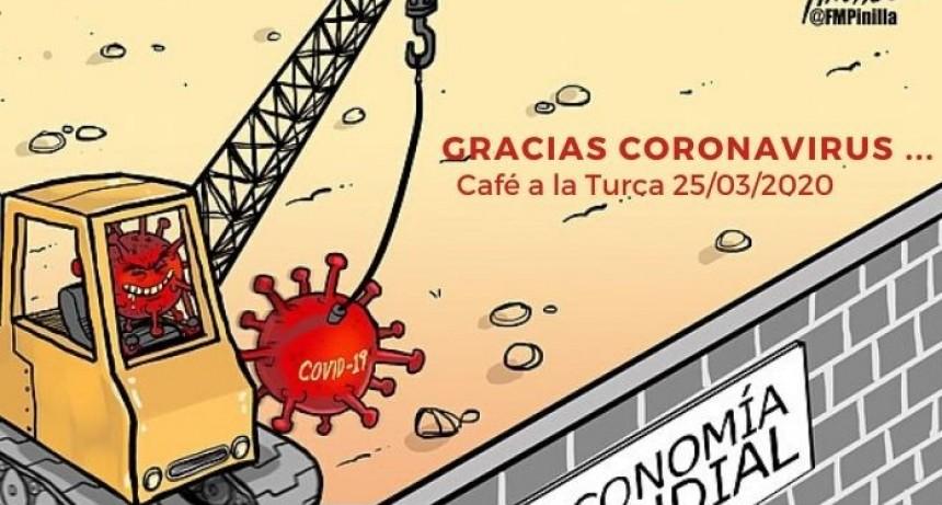 GRACIAS CORONAVIRUS...