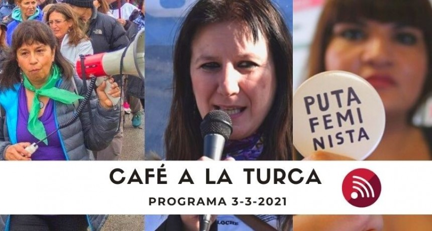 Café a la Turca, 3 de marzo 2021. Otros temas, otro abordaje!!