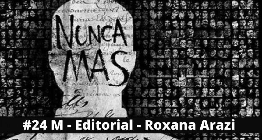Editorial Roxana Arazi - 24 de  marzo 2021 - Memoria