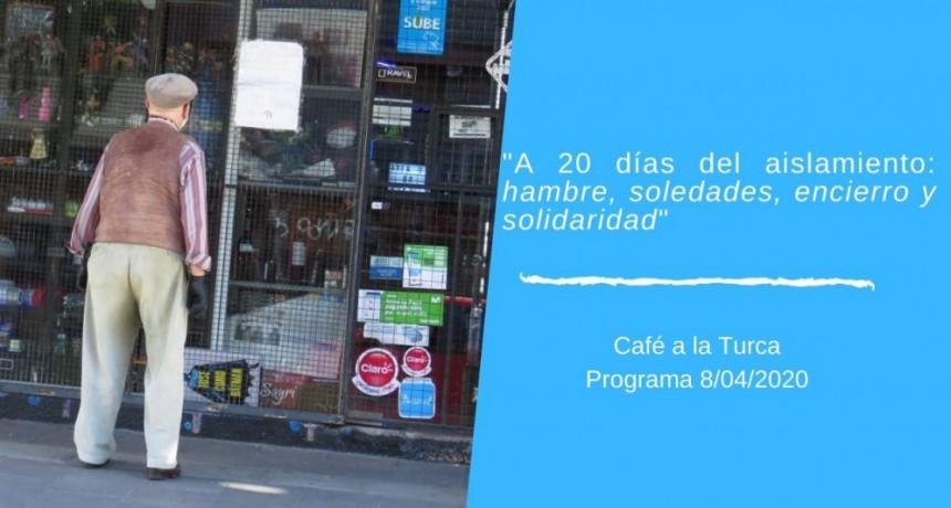 Café a la Turca, miércoles 8 de abril 2020 / #Coronavirus