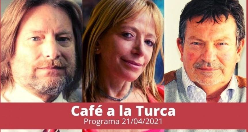Café a la Turca, 21 de abril 2021. Otros temas, otro abordaje!!
