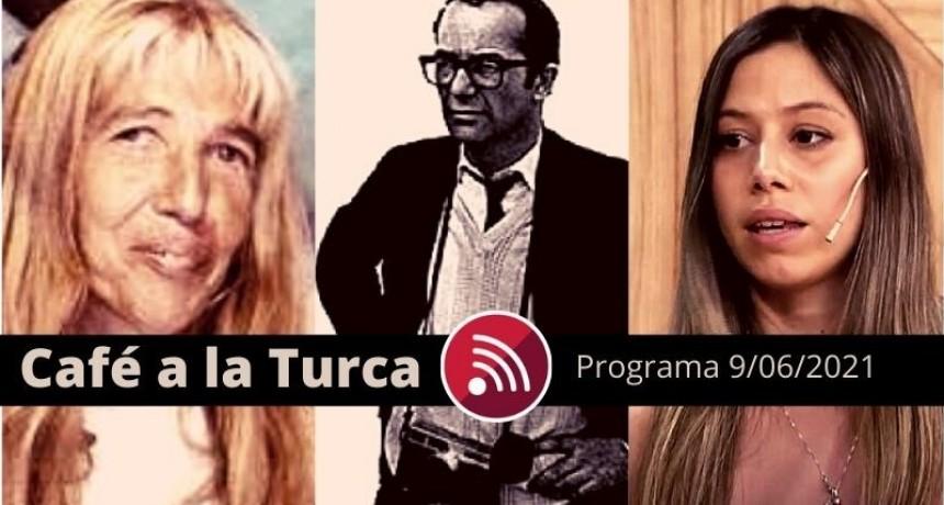 Café a la Turca, 09 de junio 2021. Otros temas, otro abordaje!!