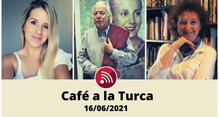 Café a la Turca, 16 de junio 2021. Otros temas, otro abordaje!!