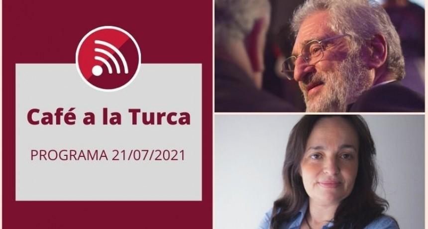 Café a la Turca, 21 de julio 2021. Otros temas, otro abordaje!!