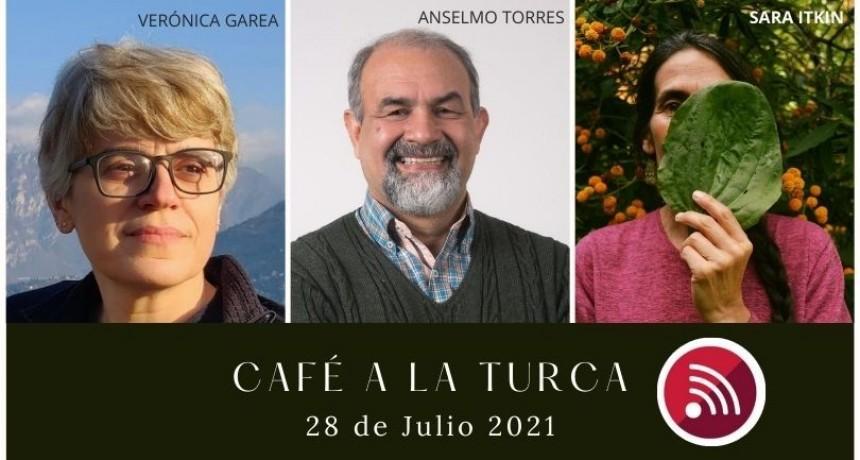 Café a la Turca, 28 de julio 2021. Otros temas, otro abordaje!!