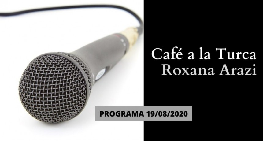 Café a la Turca, miércoles 19 de agosto 2020