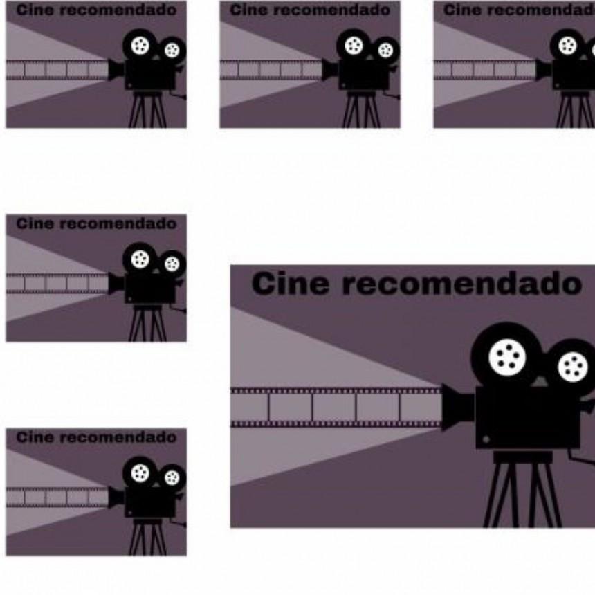 Cine Recomendado / Por Hugo Corso (X° entrega)