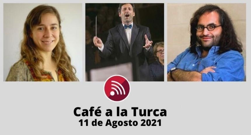 Café a la Turca, 11 de agosto 2021. Otros temas, otro abordaje!!