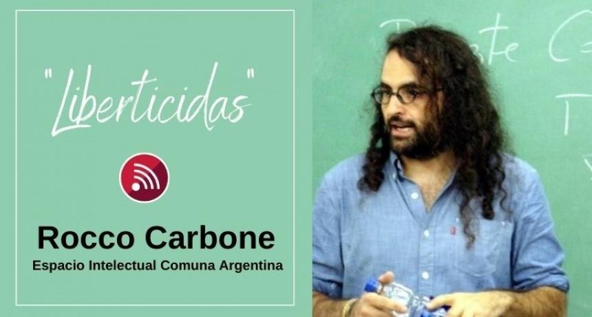 Dr Rocco Carbone: libertad, un concepto apropiada por la derecha