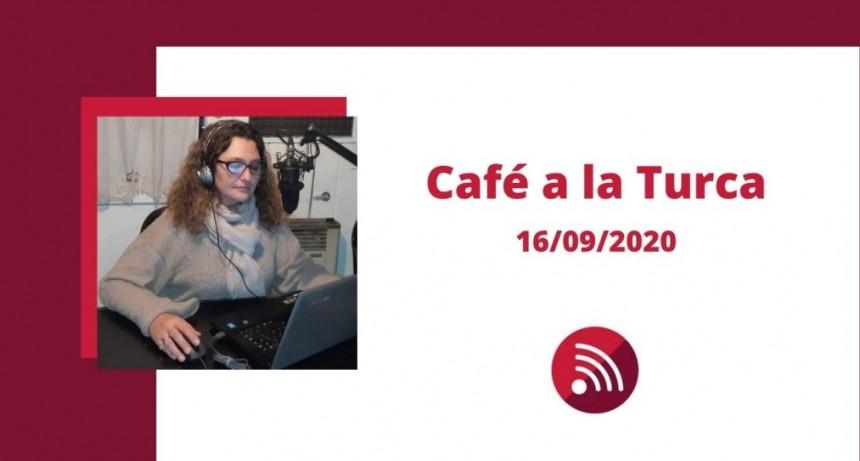 Café a la Turca, miércoles 16 de septiembre 2020