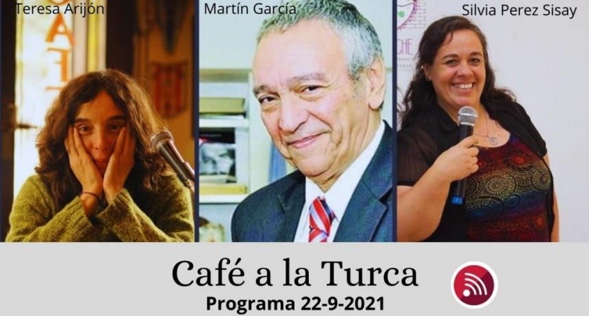 Café a la Turca, 22 de septiembre 2021. Otros temas, otro abordaje!!