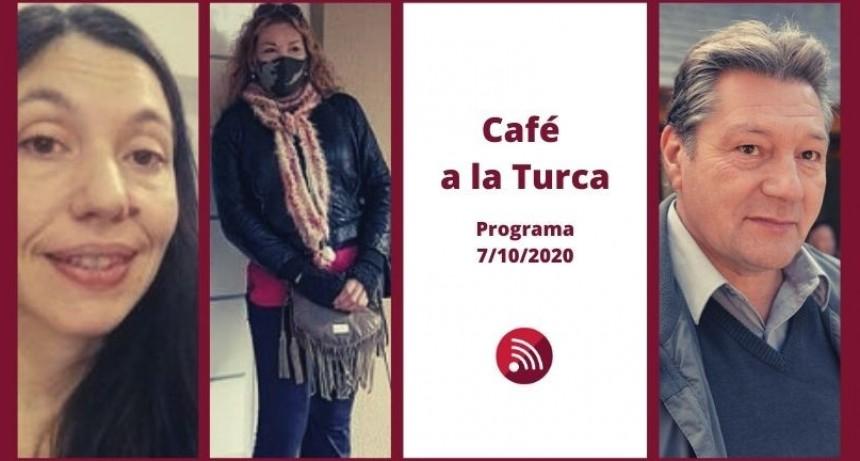 Café a a Turca 7 de octubre 2020. Otros temas, otro abordaje.