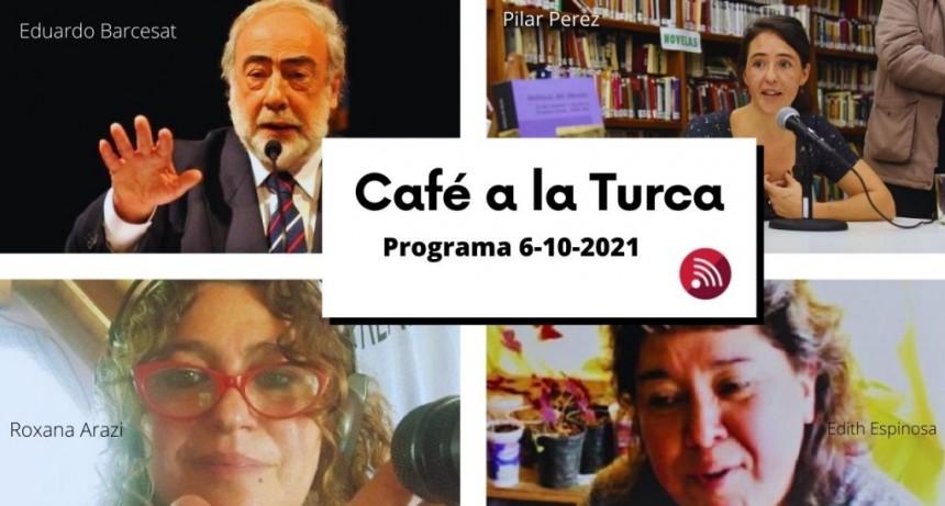 Café a la Turca, 6 de octubre 2021. Otros temas, otro abordaje!!