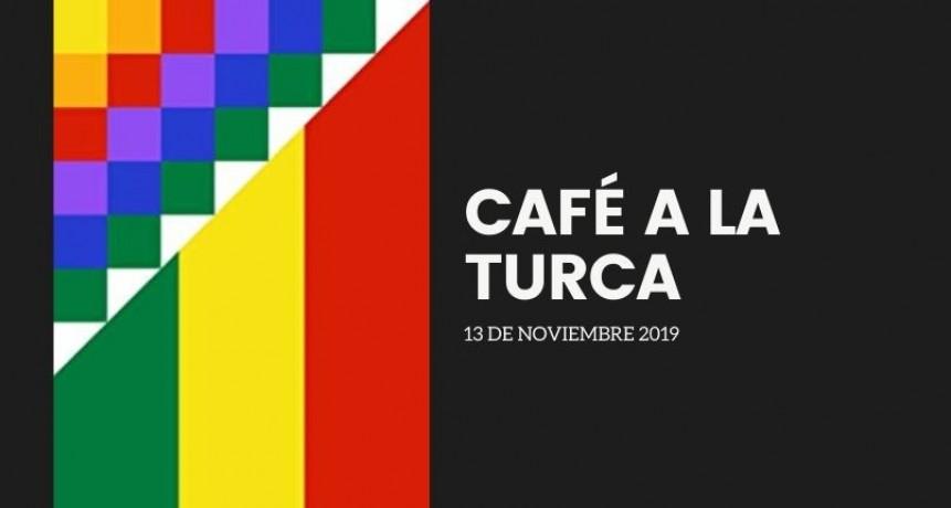 Café a la Turca 13 de noviembre 2019