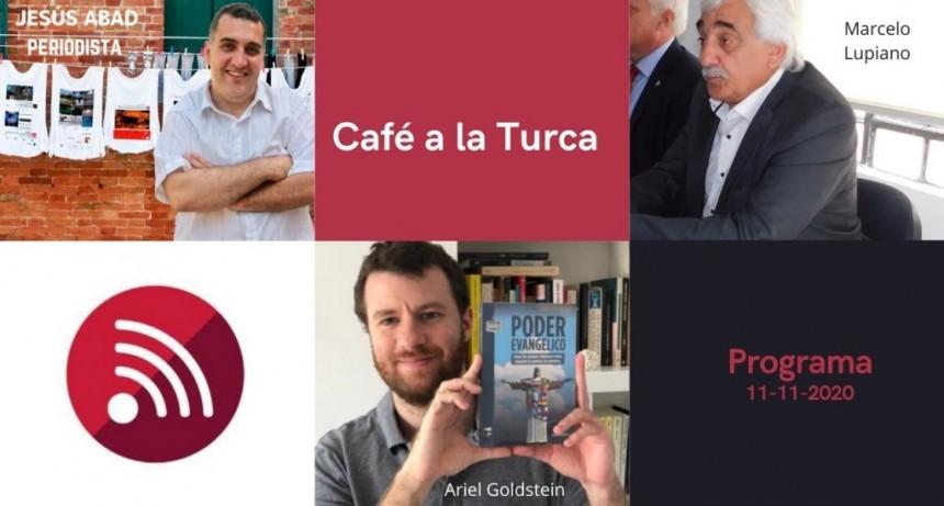 Programa Café a la Turca 11 de noviembre 2020. Otros temas, otro abordaje.