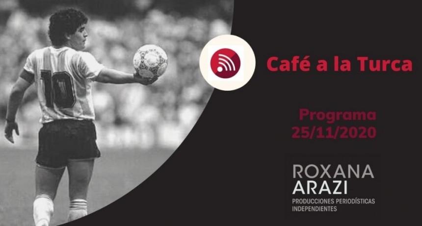 Café a a Turca  25 de noviembre 2020. Otros temas, otro abordaje.