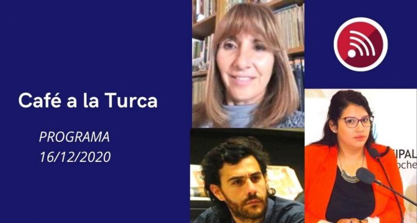 Programa Café a la Turca 16 de diciembre 2020. Otros temas, otro abordaje.