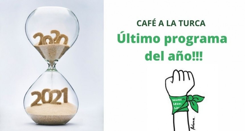 ULTIMO CAFÉ A LA TURCA 2020, EL AÑO DE LA PANDEMIA